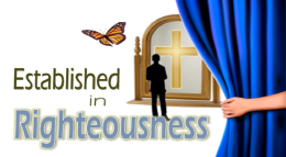 Established in Righteousness - PT 4