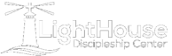 LightHouse Discipleship Center